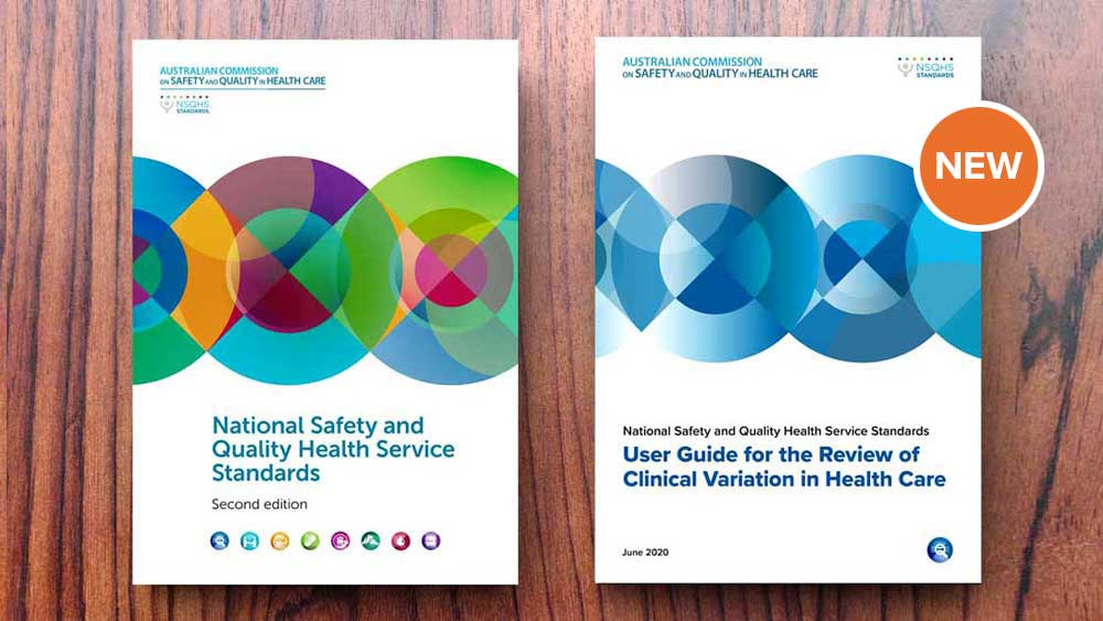 NSQHS Standards and new User Guide for the Review of Clinical Variation in Health Care