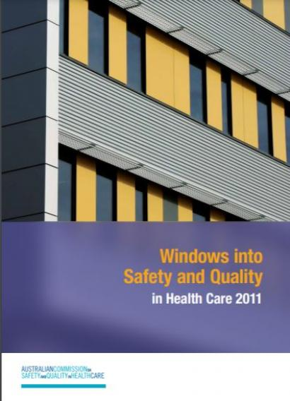 Windows into Safety and Quality in Health Care 2011